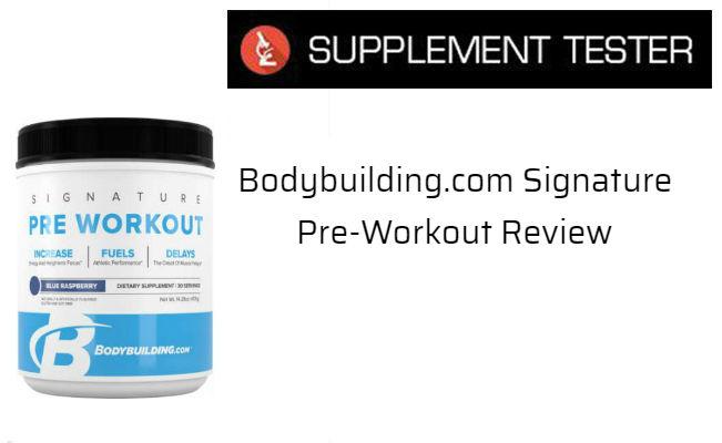 Bodybuilding.com Signature Pre-Workout Review