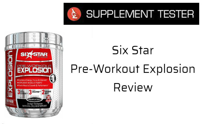 Six Star Pre-Workout Explosion Review